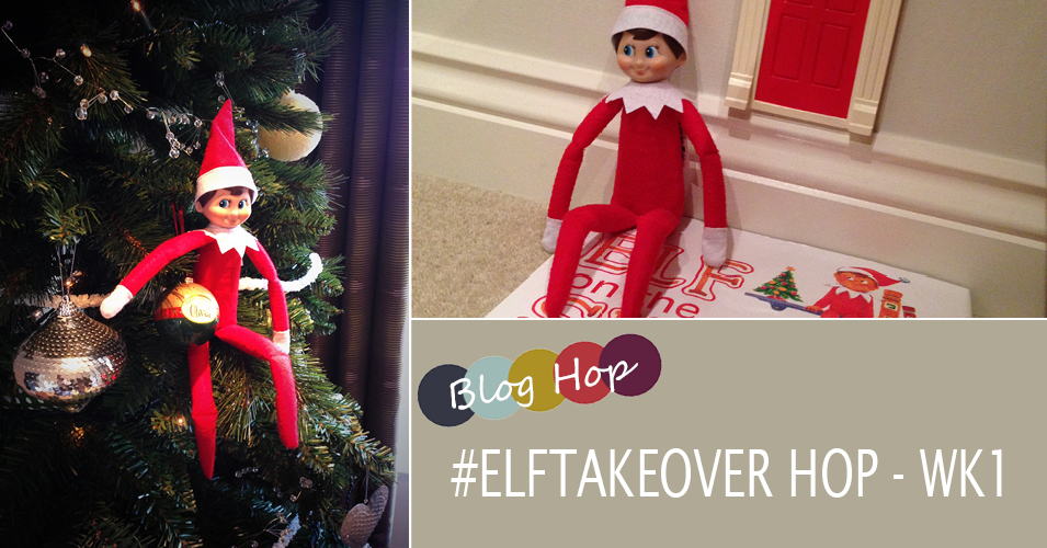 Elf on The Shelf Blog Hop | #Elftakeover – 3rd December 2013
