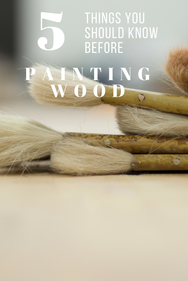 5 things you should know before painting wood