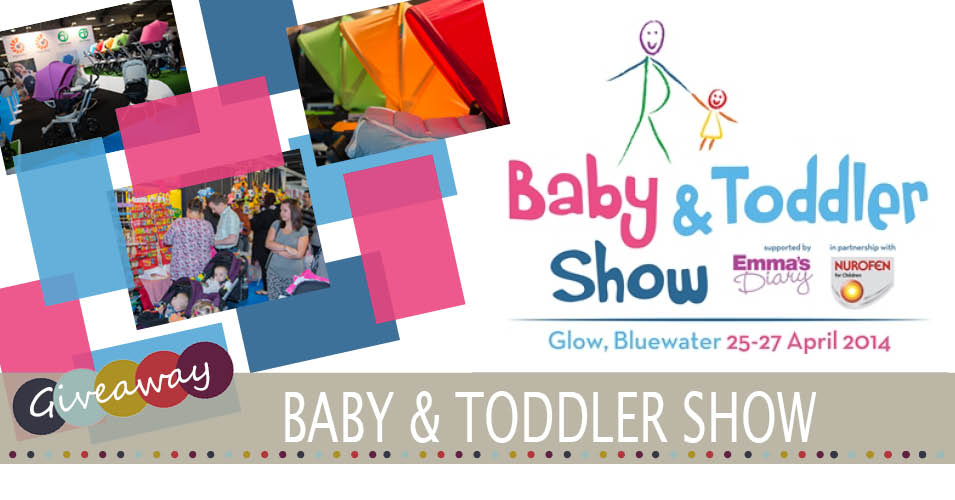 Baby & Toddler Show 2014 – Bluewater | Ticket Giveaway