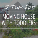 5 tips for moving house with toddlers