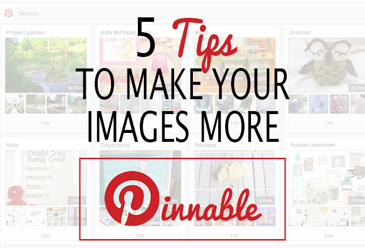 How To Make Your Images Pinnable | Blog 101